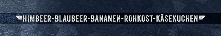 Himbeer Blaubeer Bananen Kuchen Rohkost Torte Käsekuchen