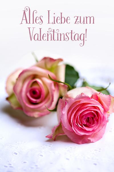 Alles Liebe zum Valentinstag romantische Rosen Valentinsgruss